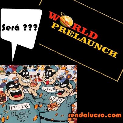 World Prelaunch Roubou seu Tempo e Dinheiro?